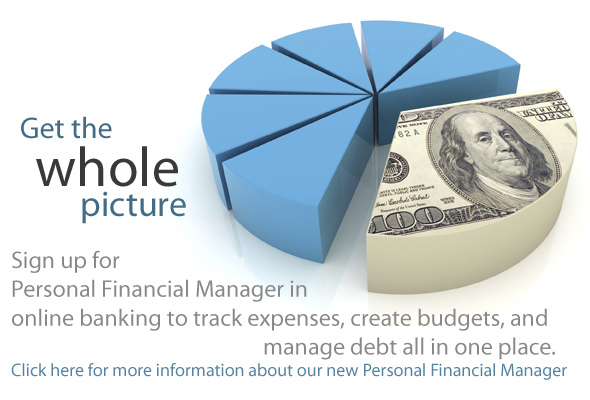 Personal Financial Manager. Click here for more information about our new Personal Financial Manager feature.