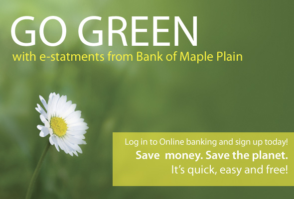 Go Green with e-Statements.Save  money. Save the planet.